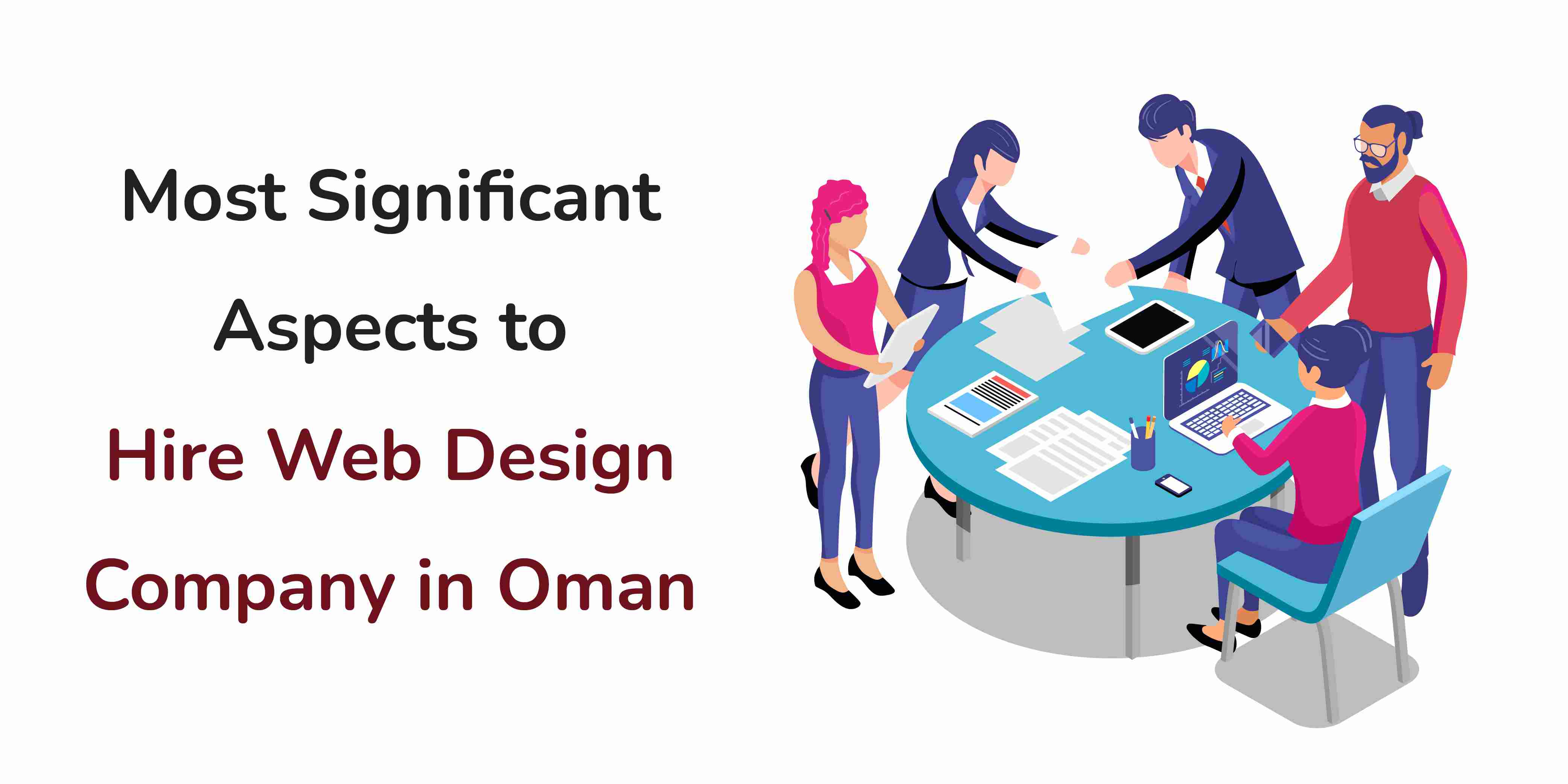 Most Significant Aspects to Hire Web Design Company in Oman